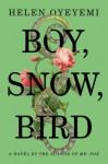 Boy, Snow, Bird: A Novel - Helen Oyeyemi