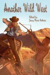 Another Wild West - Rob Rosen, Toni Denis, Jessy Marie Roberts