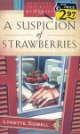 A Suspicion of Strawberries - Lynette Sowell