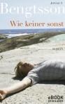 Wie keiner sonst (German Edition) - Jonas T. Bengtsson, Frank Zuber