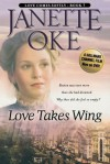 Love Takes Wing - Janette Oke