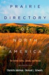Prairie Directory of North America: The United States, Canada, and Mexico - Charlotte Adelman, Bernard Schwartz