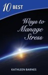 10 Best Ways to Manage Stress - Kathleen Barnes