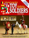 Collecting Foreign-Made Toy Soldiers, Identification and Value Guide - Richard O'Brien