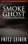 Smoke Ghost & Other Apparitions - Fritz Leiber