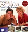 Book 2: Matt & Shari Great Weekend Projects - Shari Hiller, Jeanne Stauffer, Diane Schmidt