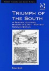 Triumph of the South: A Regional Economic History of Early Twentieth Century Britain - Peter Scott