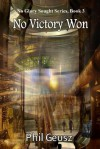 No Victory Won (No Glory Sought) - Phil Geusz