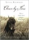 Chosen by a Horse - Susan Richards, Lorna Raver