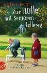 Zur Hölle mit Seniorentellern!: (K)ein Rentner-Roman - Ellen Berg
