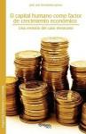 El Capital Humano Como Factor de Crecimiento Economico: Una Revision del Caso Mexicano - Jose Luis Hernandez Juarez