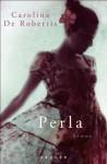 Perla: Roman (German Edition) - De Robertis, Carolina, Holfelder-von der Tann, Cornelia