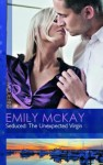 Seduced: The Unexpected Virgin: And Rafe & Sarah PT. 2 - Emily McKay