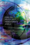 Foreign Policy in a Transformed World - Mark Webber, Michael Smith