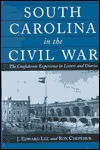 South Carolina in the Civil War: The Confederate Experience in Letters and Diaries - J. Edward Lee, Ron Chepesiuk