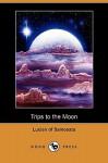 Trips to the Moon (Dodo Press) - Lucian of Samosata