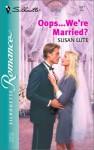 Oops... We're Married? - Susan Lute