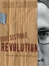 The Irresistible Revolution: Living as an Ordinary Radical (MP3 Book) - Shane Claiborne
