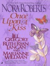 Once Upon a Kiss (Anthology) - Nora Roberts
