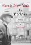 Here is New York - E.B. White, Roger Angell