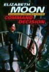 Command Decision (Vatta's War, #4) - Elizabeth Moon