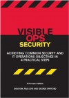 Visible Ops Security: Achieving Common Security and IT Operations Objectives in 4 Practical Steps - Paul Love, Gene Kim, George Spafford