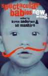 Spectacular Babies: New Writing - Karen Anderson, Bill Manhire