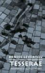 Tesserae: Memories & Suppositions - Denise Levertov