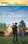 Healing Dr. Alexander (Harlequin Super Romance) - Tracy Wolff