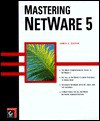 Mastering NetWare 5 - James E. Gaskin