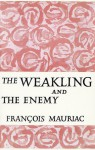 The Weakling and the Enemy - François Mauriac, Gerard Manley Hopkins