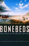 Bonebeds: Genesis, Analysis, and Paleobiological Significance - Raymond Rogers, David Eberth, Anthony Fiorillo, David A. Eberth, Anthony R. Fiorillo