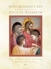 Jesus of Nazareth: The Illustrated Edition - Pope Benedict XVI, Mons. Gianfranco Ravasi