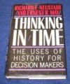 Thinking in Time (the Uses of History for Decision Makers) - Richard E. Neustadt, Ernest R. May