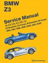 BMW Z3 Service Manual: 1996-2002: 1.9, 2.3, 2.5i, 2.8, 3.0i, 3.2 - Z3 Roadster, Z3 Coupe, M Roadster, M Coupe - Bentley Publishers