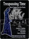 Trespassing Time - Jerri Garretson, Sheri McGathy, Barbara Baldwin