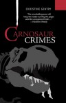 Carnosaur Crimes - Christine Gentry