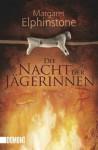 Die Nacht Der Jägerinnen Roman - Margaret Elphinstone, Marion Balkenhol, Susanne Aeckerle