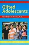 Gifted Adolescents - Paula Olszewski-Kubilius, Frances A. Karnes, Kristen R. Stephens
