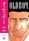 Old Boy, Vol. 6 - Garon Tsuchiya, Nobuaki Minegishi, Kumar Sivasubramanian