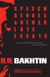Speech Genres and Other Late Essays (University of Texas Press Slavic Series) - Mikhail M. Bakhtin, Michael Holquist, Caryl Emerson