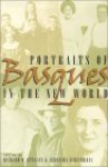 Portraits Of Basques In The New World - Richard W. Etulain