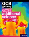 Gcse Gateway for OCR Additional Science. Student Book - Gurinder Chadha, Simon Broadley, Sue Hocking, Mark Matthews, Jim Newall, Angela Saunders, Nigel Saunders