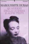 Quaderni della guerra e altri testi - Marguerite Duras, Laura Frausin Guarino