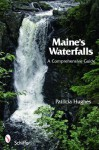 Maine's Waterfalls: A Comprehensive Guide - Patricia Hughes