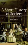 A Short History of Society - Mary Evans
