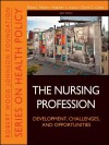 The Nursing Profession: Development, Challenges, and Opportunities - Diana J. Mason, Stephen L. Isaacs, David C. Colby