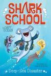 Deep-Sea Disaster (Shark School) - Davy Ocean, Aaron Blecha