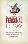 Crafting the Personal Essay - Dinty W. Moore