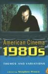 American Cinema of the 1980s: Themes and Variations - Stephen Prince, Douglas M. Kellner